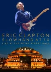 ERIC CLAPTON, SLOWHAND AT 70,  LIVE THE, DVD