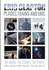 ERIC CLAPTON, PLANES, TRAINS AND ERIC, DVD