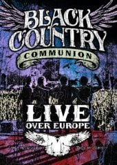 BLACK COUNTRY COMMUNION, LIVE OVER EUROPE , 2DVD