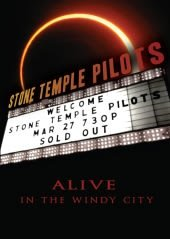 STONE TEMPLE PILOTS, ALIVE IN THE WINDY CITY , DVD