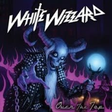WHITE WIZZARD, OVER THE TOP, Vinyl LP