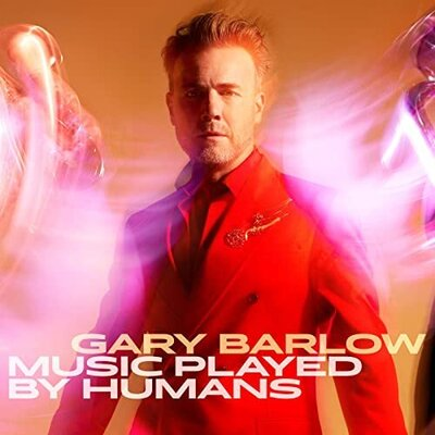 GARY BARLOW, Music Played By Humans , CD