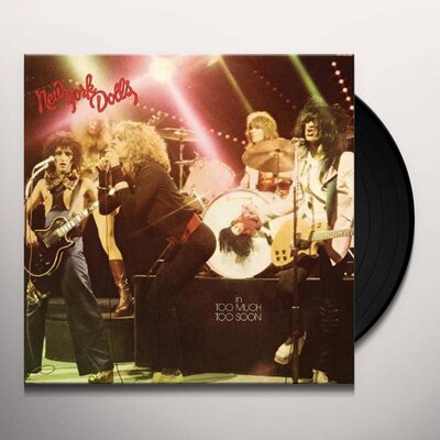 NEW YORK DOLLS, TOO MUCH TOO SOON, Vinyl LP